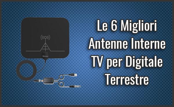 Le 6 Migliori Antenne Interne TV per Digitale Terrestre
