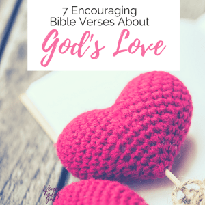 Do you have a longing in your heart to be loved and cherished? Here are some bible verses about God's love to encourage you when you feel lonely or brokenhearted.