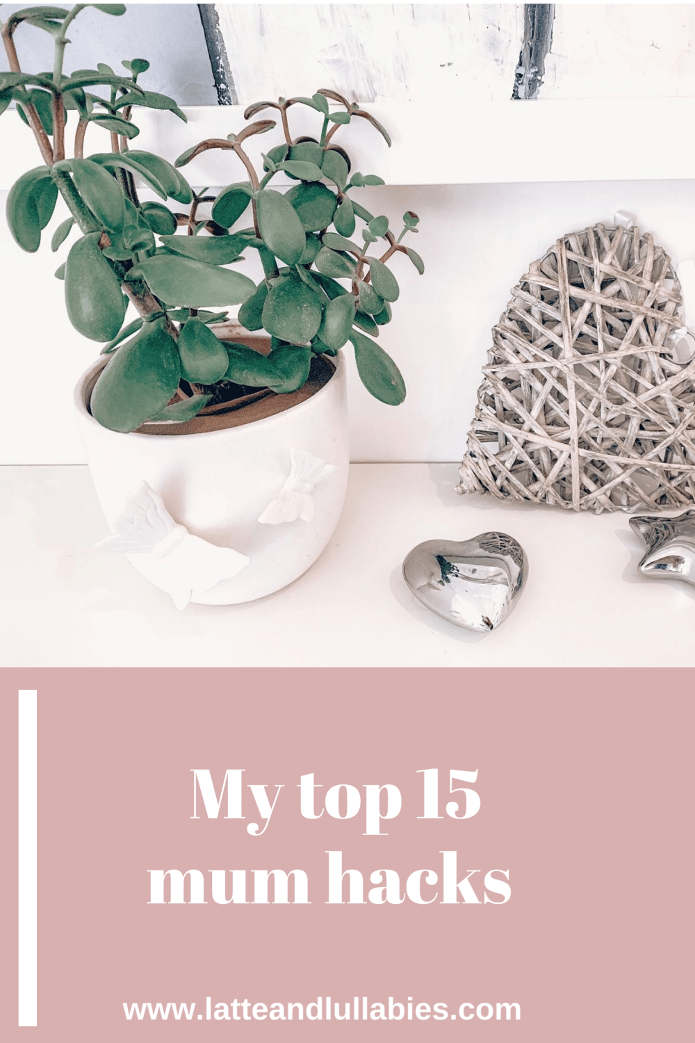 My top 15 mum hacks