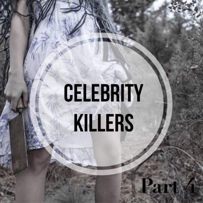 celebrity killers murder