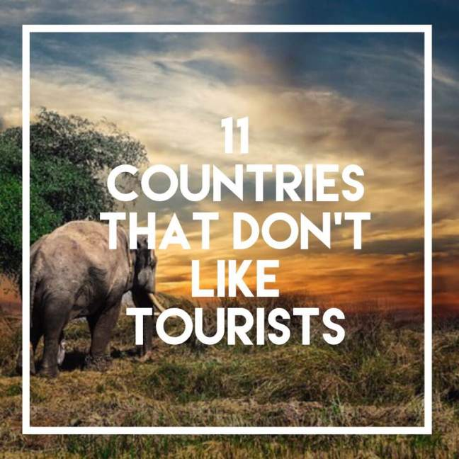 countries that don't like tourists