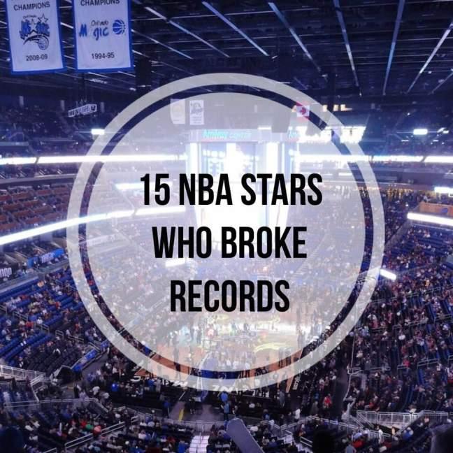 15 NBA stars who broke records