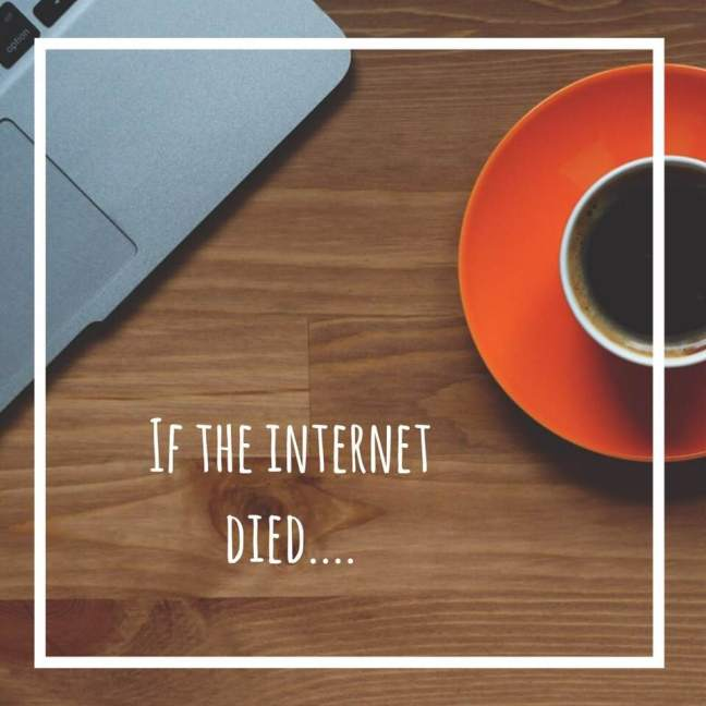if the internet died || coffee cup || Lap top