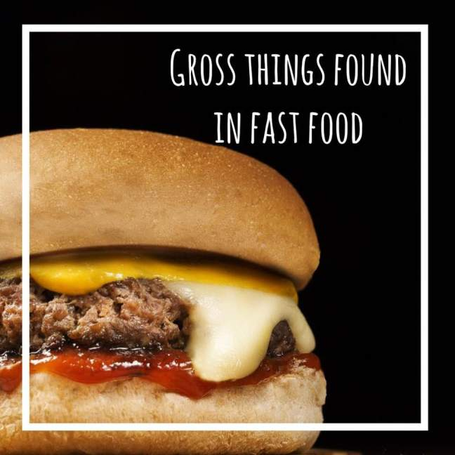18 gross things found in fast food