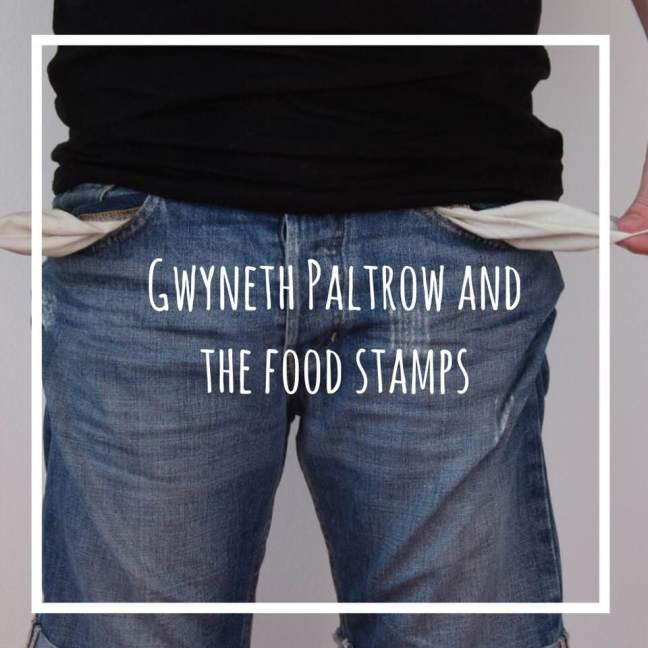 gwyneth paltrow and the food stamps