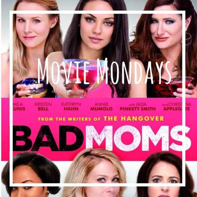 Bad Moms || Movie Mondays