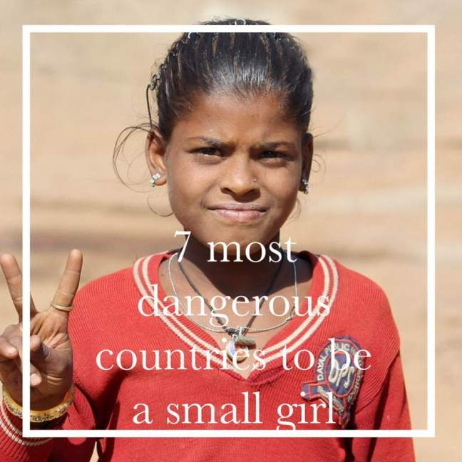 7 most dangerous countries to be a small girl