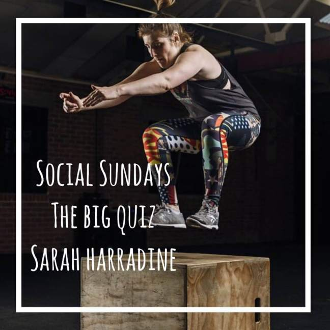 sarah harradine || social sundays the big quiz
