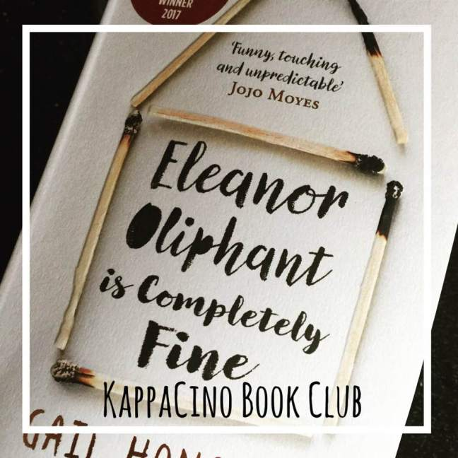 eleanor oliphant is completely fine || kappacino book club