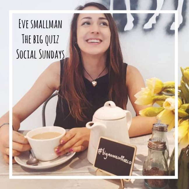 eve smallman || the big quiz || social sundays