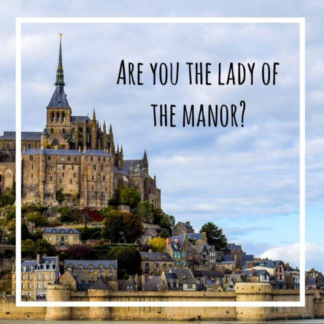 are you the lady of the manor?