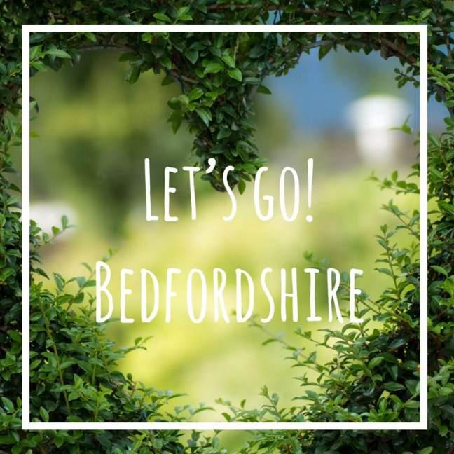 let's go || Bedfordshire