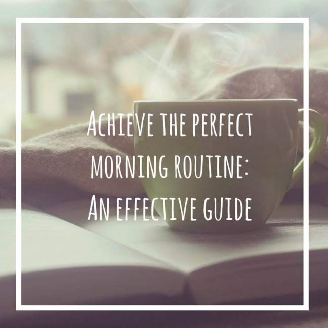 achieve the perfect morning routine
