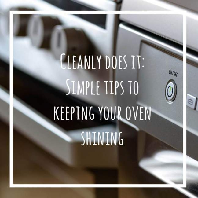 cleanly does it: simple tips to keeping your oven shining