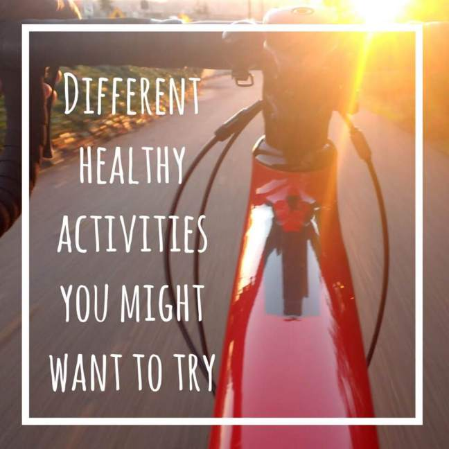 different healthy activities you might want to try