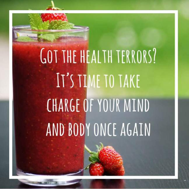got the health terrors? take charge of your mind and body