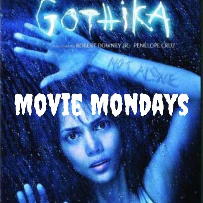 Gothika || Movie Mondays