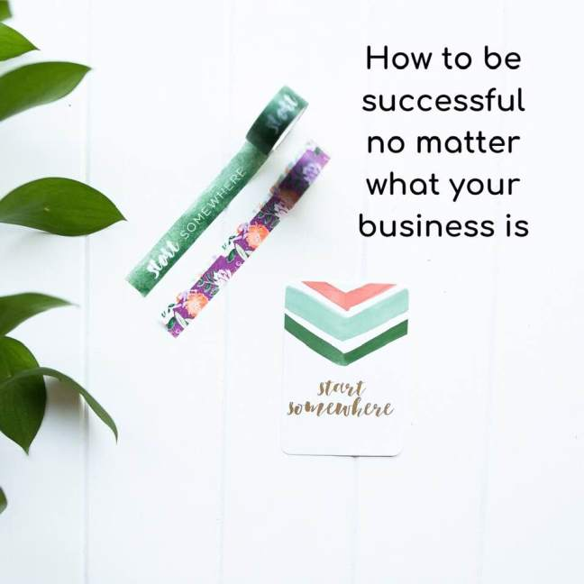 How to be successful no matter what your business is