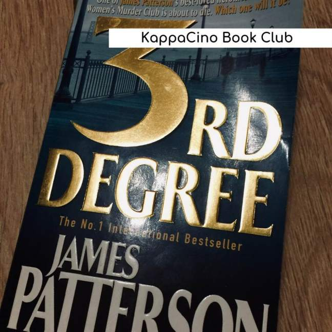 3rd Degree by James Patterson || KappaCino Book Club
