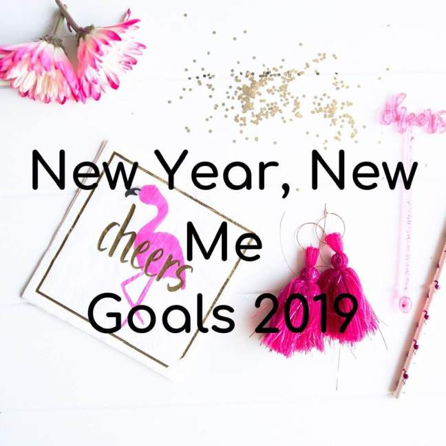 New Year, New Me || Goals for 2019