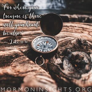 """""""For where your treasure is, there will your heart be also"""" Luke 12:34"""