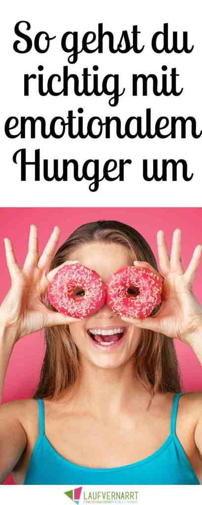 Emotionaler Hunger - warum wir essen und wie du richtig mit dem seelischen Heißhunger umgehst.