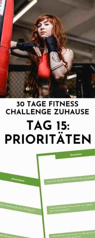 Keine Zeit für Sport und gesunde Ernährung? Oder keine Priorität? An Tag 15 der 30 Tage Fitness Challenge wirst du aufgefordert, bewusst Prioritäten zu setzen und erfährst, wie sie deine Disziplin steigern.