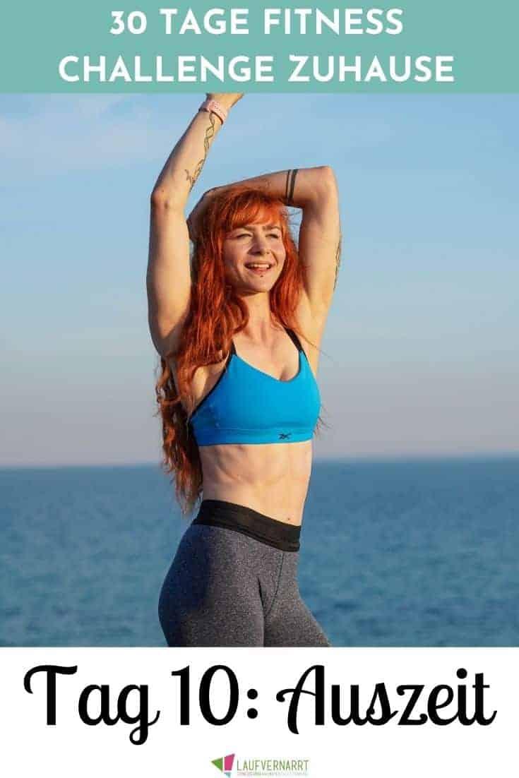 Auszeiten - so erhältst du mehr Zeit für dich und schaffst dir mehr Möglichkeiten für Self Care und Selbstfürsorge. An Tag 10 der 30 Fitness Challenge zuhause bekommst du eine neue Aufgabe für mehr Entspannung und Wohlbefinden.