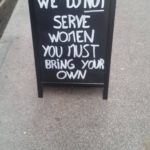 We do not serve women! What! Oh!