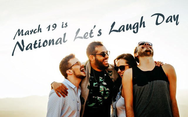 March 19 is National Let's Laugh Day