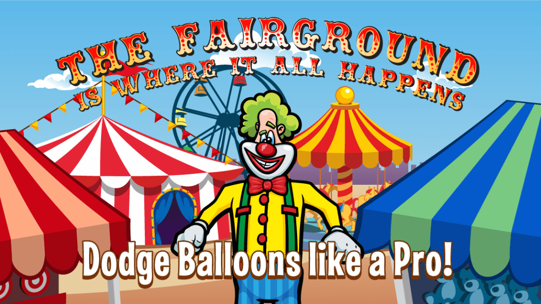 Laugh Clown Professional Balloon Dodger annotated promo art: 'The fairground is where it all happens!'