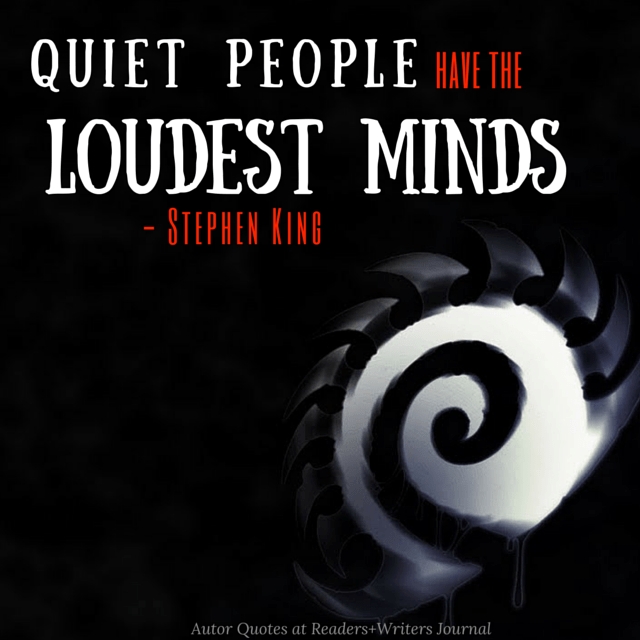 quiet-people-have-the-loudest-minds-stephen-king-quote