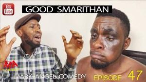 Mark Angel Comedy –Good Samaritan