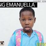 MISSING EMANUELLA (Mark Angel Comedy) (Episode 114)