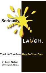 Lynn Nelson: Seriously Laugh