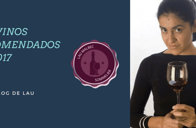 Los vinos recomendados del 2017 en El blog de Lau Malbec