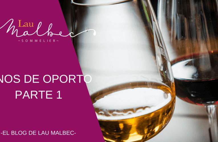 Vinos de Oporto – Parte 1
