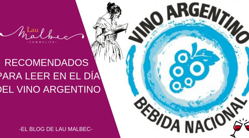 Libros recomenddos para leer en el dia del vino argentino -EL BLOG DE LAU MALBEC-