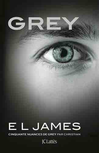 Grey : Cinquante nuances de Grey par Christian - Tome 4