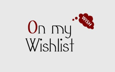 On my Wishlist #10 – Sorties 2e trimestre 2016