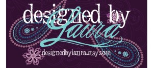 Designed by Laura