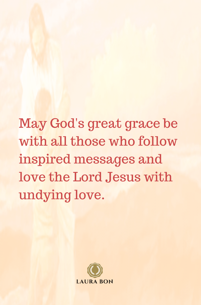 May God's great grace be with all those who follow inspired messages and love the Lord Jesus with undying love..png