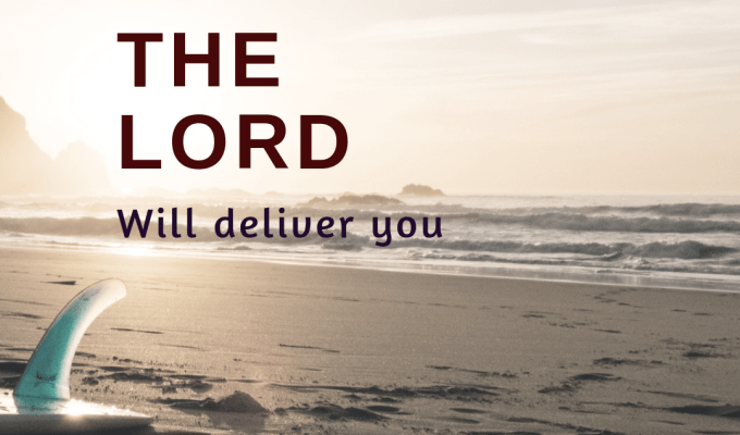 The Lord Will Deliver You