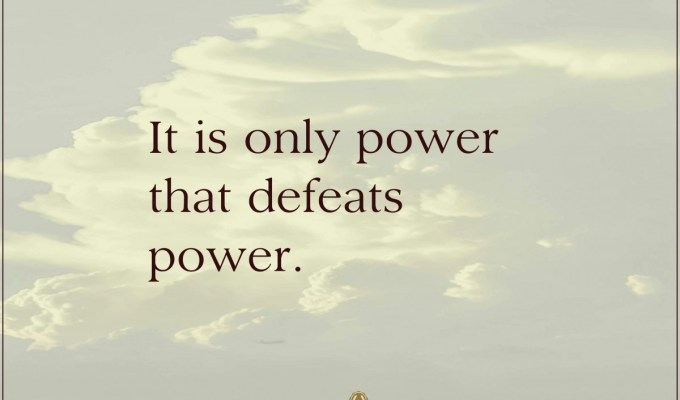 Power Defeats Power