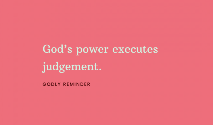 God's Power Executes Judgement