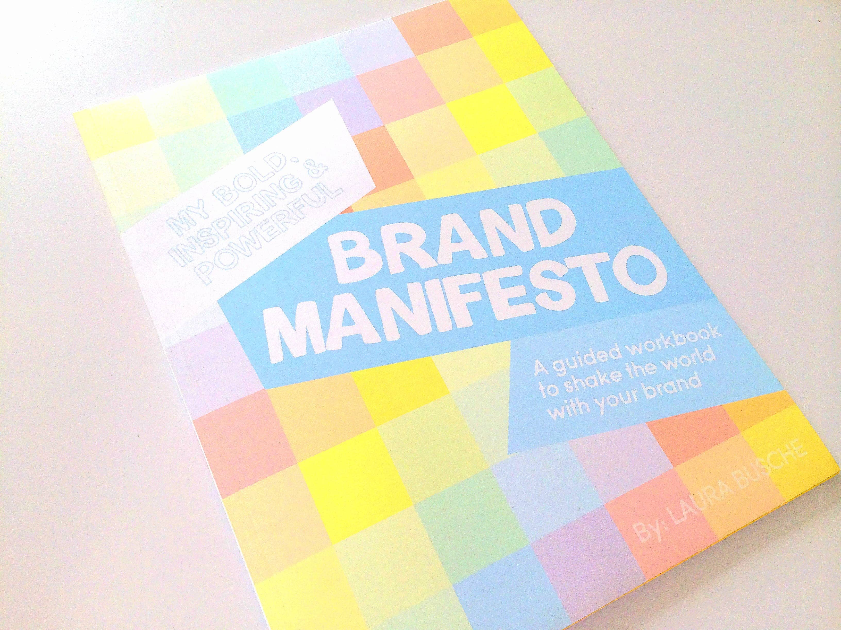 My Bold Inspiring And Powerful Brand Manifesto