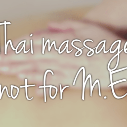 Thai Massage: not for ME/CFS