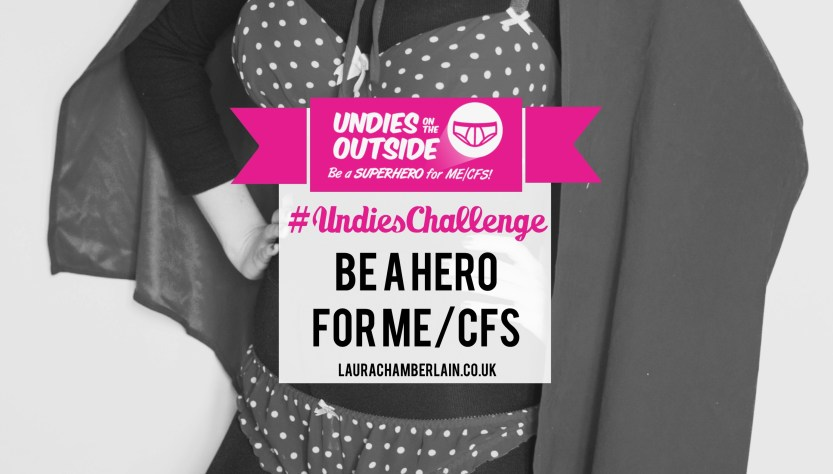 Be a superhero for ME/CFS, wear your undies on the outside #undieschallenge