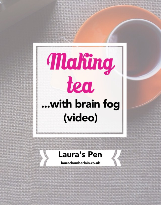 A funny video about making tea with brain fog