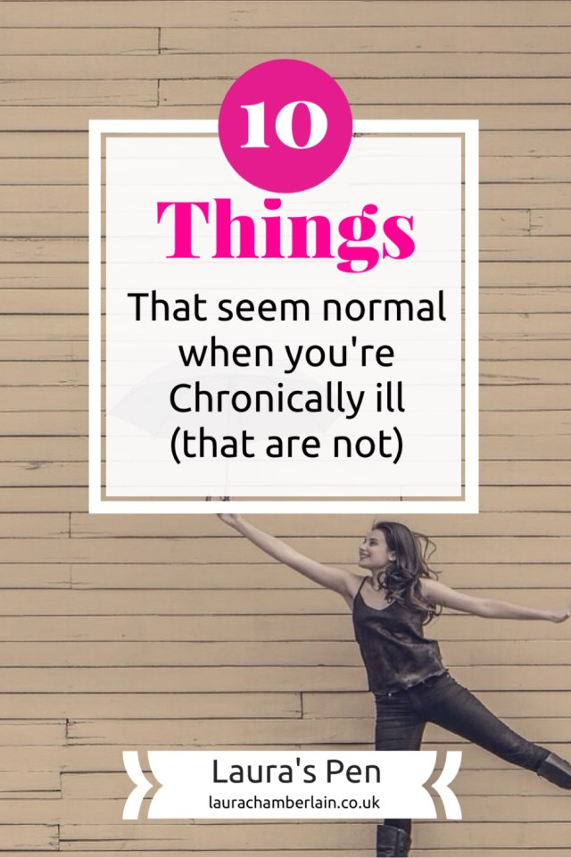 10 things that seem normal whenever you're chronically ill, that definitely are not